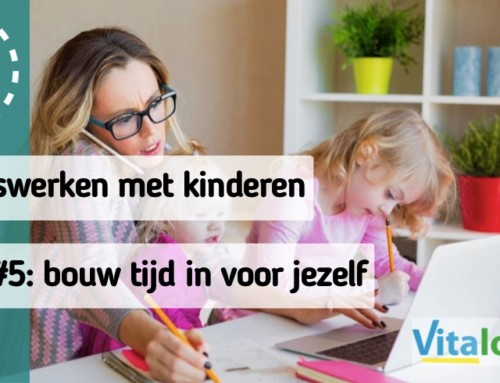 Thuiswerken met kids Tip #5