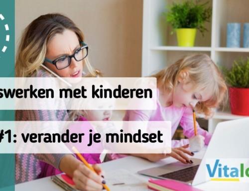 Tips voor thuiswerken met kinderen Tip #1